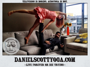 Television is boring. AcroYoga is not.