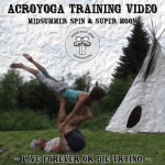 AcroYoga Training Video: Midsummer Spin & Super Moon