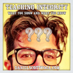 Teaching Integrity: What You Show and What You Know