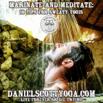 Marinate and Meditate: 10 Tips for Yogis who Sweat