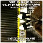 Whirled Traveler: Catching up with Daniel Scott